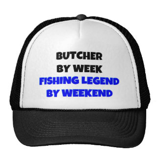 Butcher by Week Fishing Legend By Weekend Cap