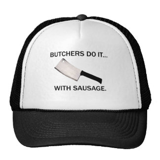 Butchers Do It... With Sausage. Cap