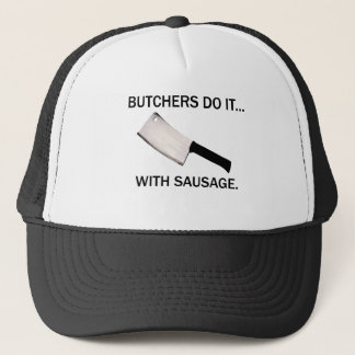 Butchers Do It... With Sausage. Trucker Hat