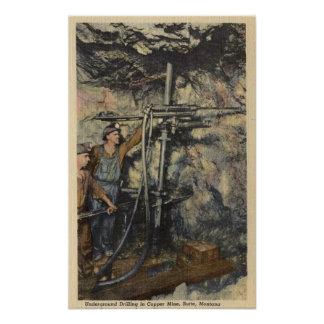Butte, Montana - Underground Drilling in Copper Poster