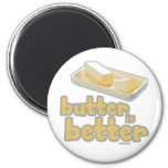 Butter is Better 6 Cm Round Magnet