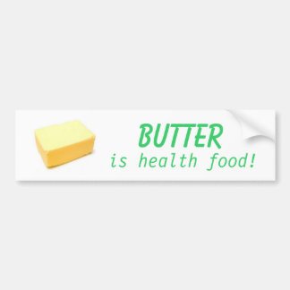 Butter Is Health Food Bumper Sticker