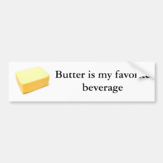 Butter is my favorite beverage bumper sticker