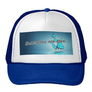 Butterflies are free... cap