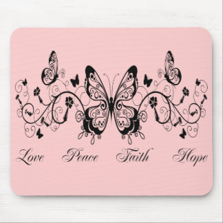 BUTTERFLIES & FLOWERS LOVE PEACE FAITH HOPE MOUSE PAD