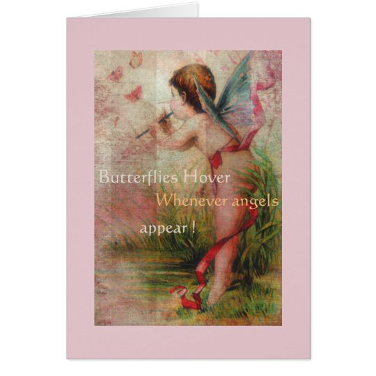 Butterflies Hover Whenever Angels Appear Card