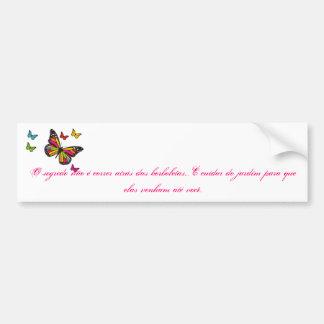 butterflies, the secret is not to run behind bo… bumper sticker
