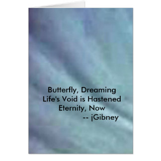 Butterfly, Dreaming.   Life's Void is Hastened Cards