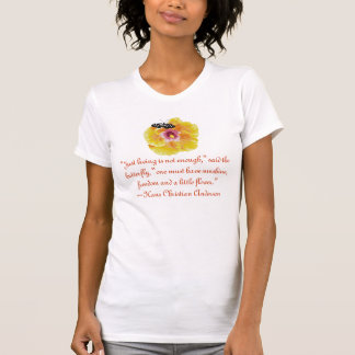 Butterfly Flower3 Just living is not enough Tees
