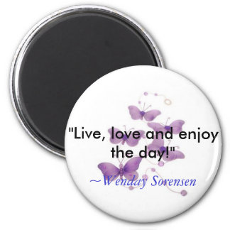 "Butterfly for zazzle, ""Live, love and enjoy the... 6 Cm Round Magnet"