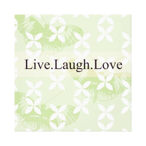 Butterfly Inspirations Live Laugh Love Stretched Canvas Print