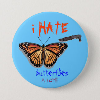 butterfly, shotgun, i HATE, butter... - Customized 7.5 Cm Round Badge
