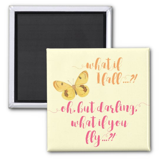 Butterfly - What if I fall? Inspirational Magnet