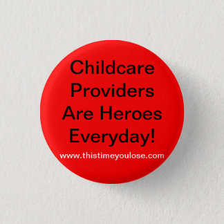 Button. Childcare Providers Are Heroes Everyday! 3 Cm Round Badge