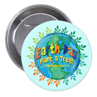 "BUTTON Earth Day ""Plant a Tree"" Customize It!"
