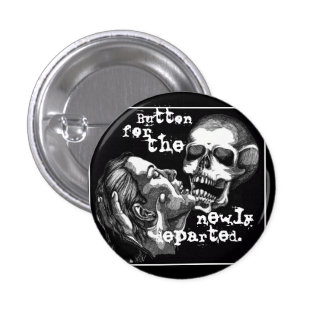 Button For The Newly Departed