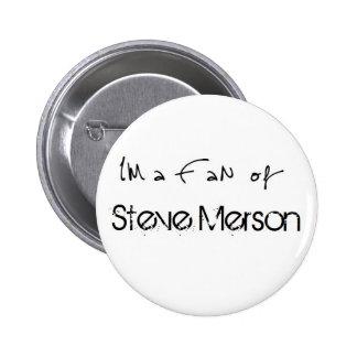 Button I m a Fan of Steve Merson
