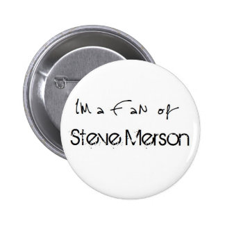 Button: I'm A fan OF Steve Merson 6 Cm Round Badge