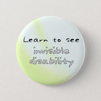 Button: Learn to see invisible disability 6 Cm Round Badge