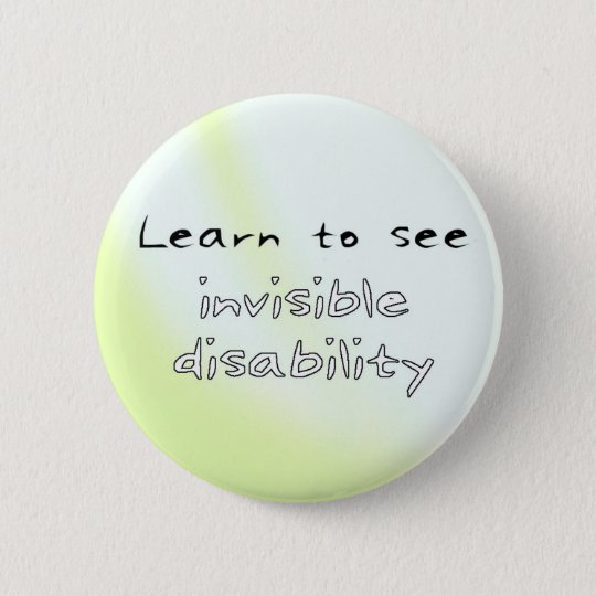 Button: Learn to see invisible disability 6 Cm