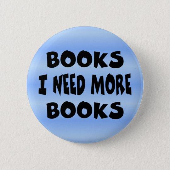 button_needmorebooks 6 cm round badge