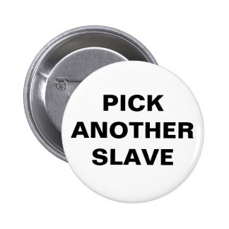 Button Pick Another Slave