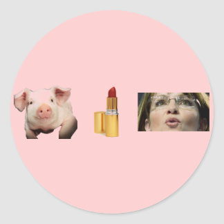 Button / Pig + Lip Stick = Sara Palin Round Sticker