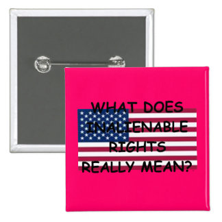 Button Pin-Square w/ What Does Inalienable Rights