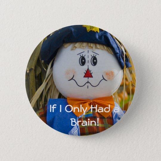 Button:  Scarecrow 6 Cm Round Badge