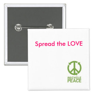 BUTTON - Spread the LOVE - Recycle-Peace