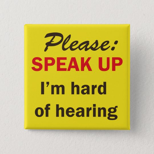 Button to help with my hearing