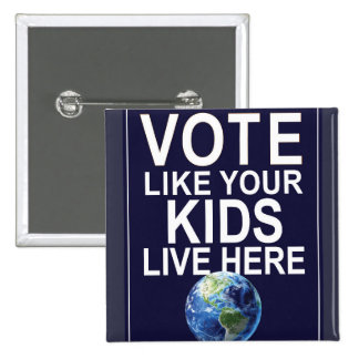 Button - Vote Like Your Kids Live Here
