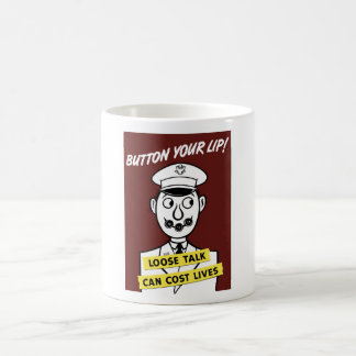 Button Your Lip! Loose Talk Can Cost Lives Basic White Mug