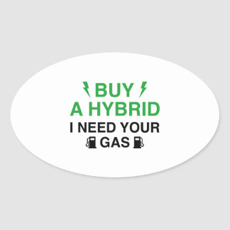 Buy A Hybrid I Need Your Gas Oval Sticker