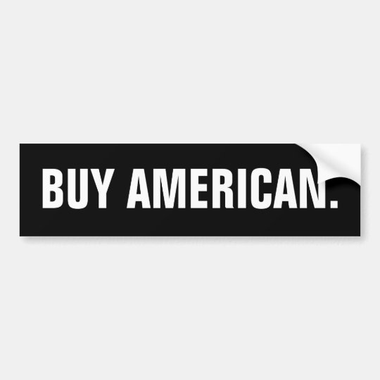 """Buy American"" Bumper Sticker (unbranded)"