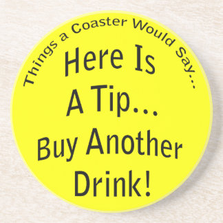 Buy Another Drink Coaster