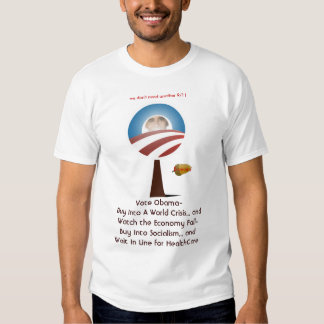 Buy Into Socialism and Wait In Line for HealthCare T Shirt