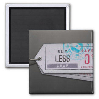Buy Less Crap Square Magnet