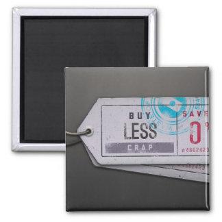 Buy Less Crap Square Magnet