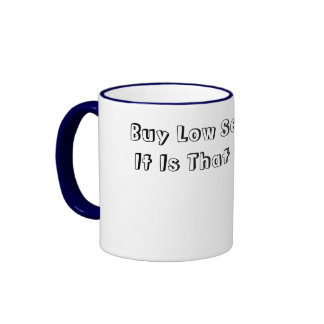 Buy Low Sell High It Is That Simple Ringer Mug
