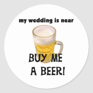 Buy Me a Beer Bachelor Party Tshirts and Gifts Round Sticker