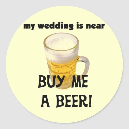 Buy Me a Beer Bachelor Party Tshirts and Gifts Sticker