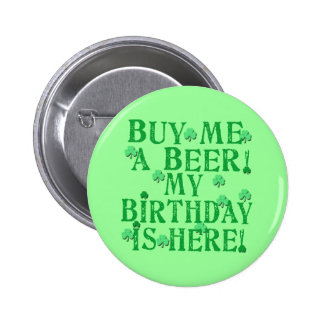 Buy Me a Beer My Birthday is Here 6 Cm Round Badge
