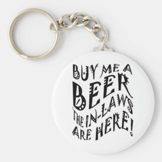 Buy Me A Beer The In-Laws Are Here! Basic Round Button Key Ring