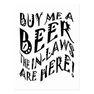 Buy Me A Beer The In-Laws Are Here Post Card
