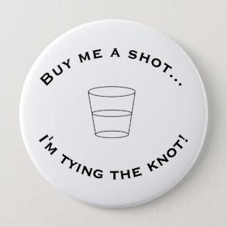 """Buy me a shot..."" Big Button"