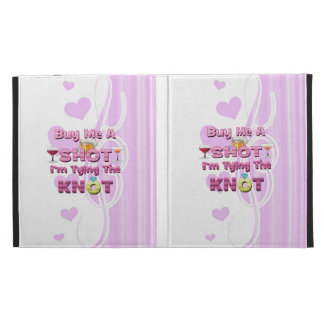 buy me a shot i m tying the knot sayings quotes iPad cases