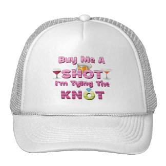 buy me a shot i m tying the knot sayings quotes trucker hats