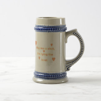 Buy Me a Shot, I'm Tying The Knot Beer Stein