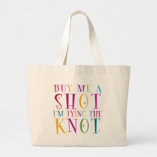 Buy Me A Shot I'm Tying The Knot Jumbo Tote Bag